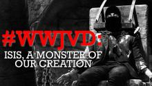 #WWJVD: ISIS, A Monster of Our Creation