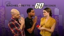 The Bachelorette in 60 Seconds