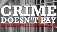 Jesse Ventura: Crime Doesn't Pay…Unless You're a Corporation
