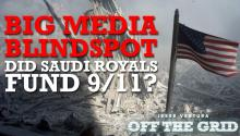 Big Media Blindspot: Did Saudi Royals Fund 9/11?