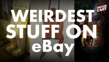 Weirdest Stuff on eBay: Episode 4