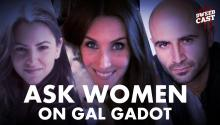 Ask Women Podcast on Gal Gadot as Wonder Woman
