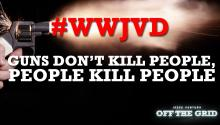 #WWJVD: Guns Don't Kill People, People Kill People