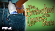 THE BROTHERHOOD OF THE LIQUOR PANTS: Two Minnesota Men Use Their Magic Pants to Steal Amazing Amounts of Liquor