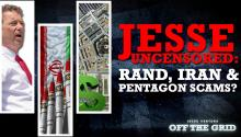 Jesse Uncensored: Rand, Iran & Pentagon Scams?