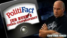 Off The Grid & Politifact: Jeb Bush's Email Controversy