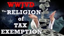 #WWJVD: The Religion of Tax-Exemption