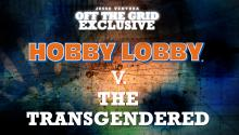 Hobby Lobby v. the Transgendered