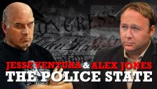 Jesse Ventura & Alex Jones: The Police State