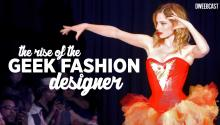 The Rise of The Geek Fashion Designer