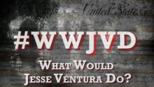 #WWJVD: What Would Jesse Ventura Do About the Feds?