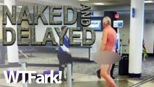 NAKED AND DELAYED: Man Protests Overbooked Flight By Stripping Naked At The Airport