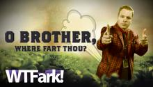 O BROTHER, WHERE FART THOU: New Study Links Smelling Farts To Cancer Prevention. This Just In, Science Has Jumped The Shark.