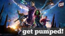 Get Pumped for Guardians of the Galaxy!