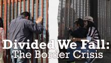 Divided We Fall: The Border Crisis