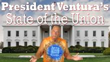 President Ventura's State of the Union