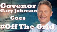 Gov. Gary Johnson Goes #OffTheGrid