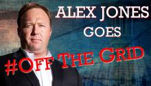 Alex Jones Goes #OffTheGrid
