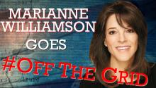 Marianne Williamson Goes #OffTheGrid