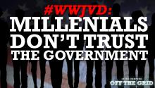 #WWJVD: Millennials Don't Trust the Government