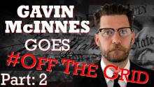Gavin McInnes Goes #OffTheGrid [Part Two]