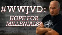 #WWJVD: Hope for Millennials?