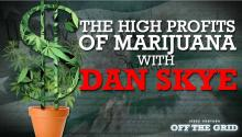 Jesse Ventura: The High Profits of Marijuana with Dan Skye