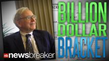 BILLION DOLLAR BRACKET: Warren Buffet Offers Money to Anyone with Perfect March Madness Picks