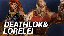 Who are Deathlok & Lorelei?