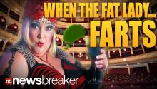 WHEN THE FAT LADY...FARTS: Opera Singer Suing Hospital for Botched Operation