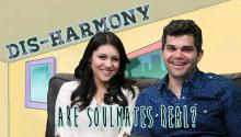 Are Soulmates Real? Disharmony Answers