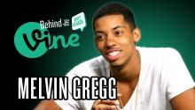 Behind the Vine with Melvin Gregg