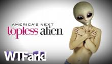 AMERICA'S NEXT TOPLESS ALIEN: National Go Topless Day! (Brought To You By An Alien Cult)