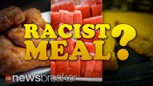 RACIST MEAL?: California High School Apologizes After Offering Watermelon, Fried Chicken, and Cornbread for Black History Month
