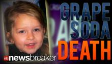 GRAPE SODA DEATH: Parents Charged with Murder After Investigation Reveals 5 Year Old Forced to Drink 70 Ounces of Pop