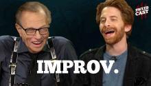 Seth Green & Larry King do some Improv