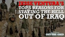 Jesse Ventura's Top 5 Reasons For Staying the Hell Out of Iraq