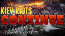 CIVIL WAR?: Continued Riots in Kiev Ignite Fears of A Full Out War in Ukraine
