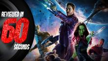 Guardians of the Galaxy - Reviewed In 60 Seconds