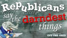 Jesse Uncensored: Republicans Say the Darndest Things