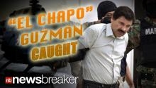 DRUG LORD CAPTURED: Details of the arrest of Mexican Kingpin Joaquín