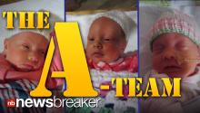 THE A-TEAM: Mother Gives Birth to 1 in a Million Identical Triplets