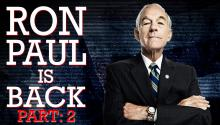 Ron Paul Is Back [Part Two]