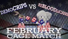 DemoCRIPS Vs. ReBLOODlicans: February Cage Match