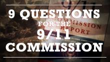 9 QUESTIONS FOR THE 9/11 COMMISSION