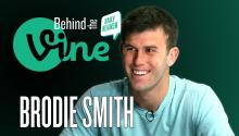 Behind the Vine with Brodie Smith