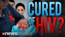 CURED OF HIV?: Doctor's Treat Newborn Four Hours After Birth Trying to Get Rid of AIDS Virus