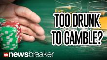 TOO DRUNK TO GAMBLE?: Man Sues Las Vegas Casino After Losing $500,000 Gambling While Intoxicated