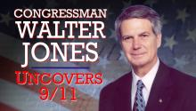 Rep. Walter Jones Uncovers 9/11