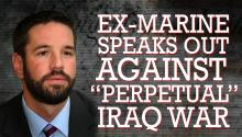 "Ex-Marine Speaks Out Against ""Perpetual"" Iraq War"